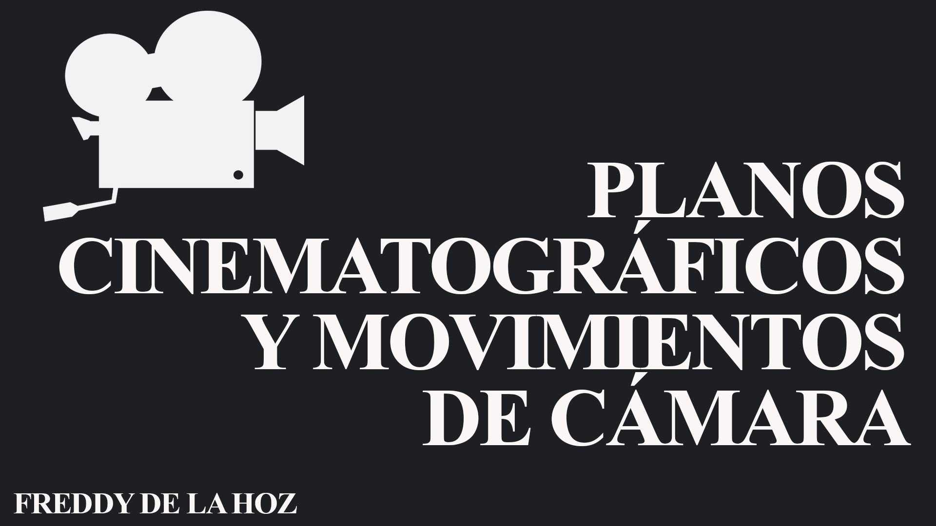Planos cinematográficos y movimientos de cámara. Ejemplos